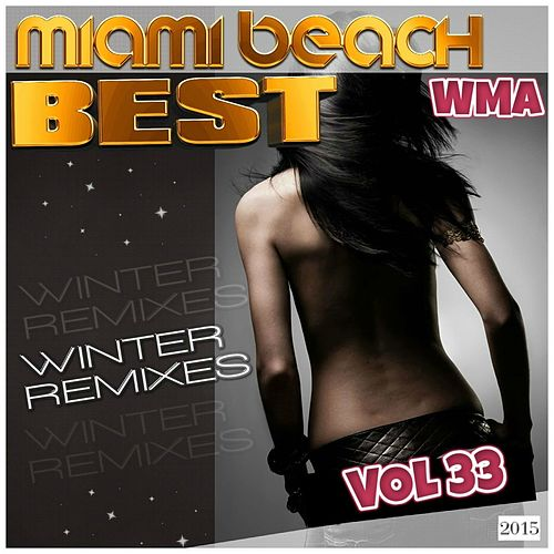 Miami Beach Best Winter Remixes 2015, Vol.33 van Various Artists