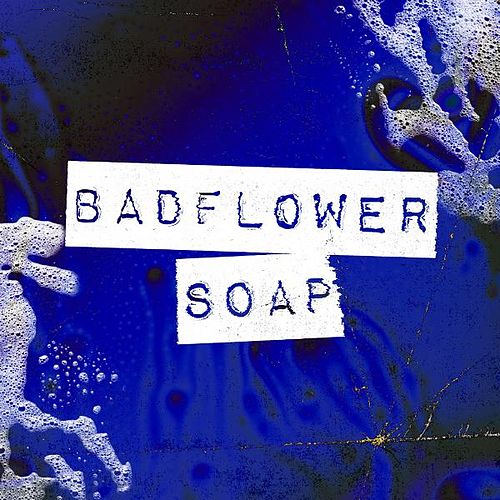 Soap by Badflower