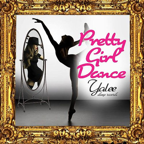 Pretty Girl Dance #Pgd de Yalee