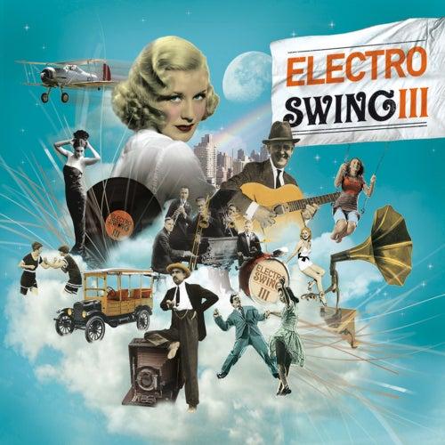Electro Swing Volume 3 de Various Artists
