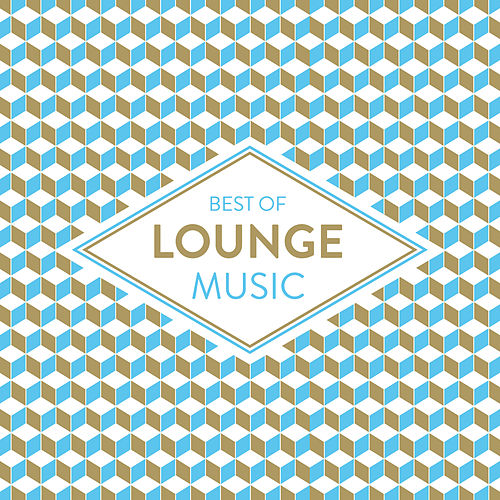 Best Of Lounge Music by Various Artists