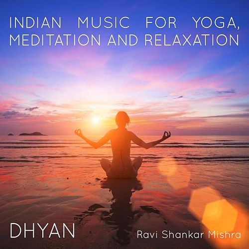 Dhyan Indian Music for Yoga, Meditation and Relaxation by