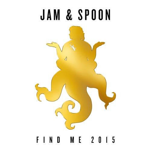 Find Me 2015 (Remixes) de Jam & Spoon