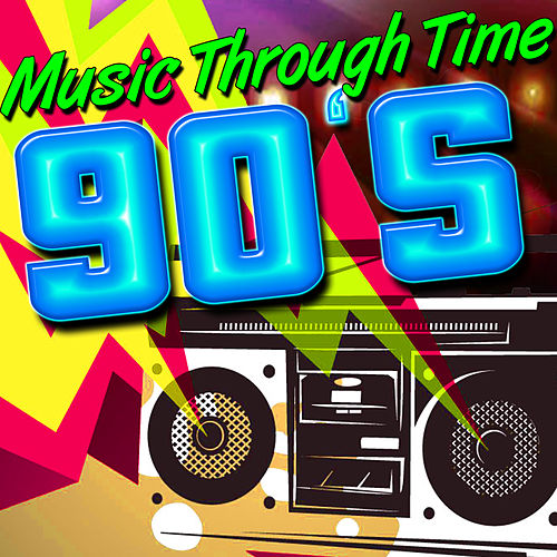 Music Through Time: 90's de Various Artists