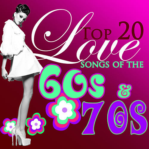 Top 20 Romantic Love Songs of The '60s & '70s by Various Artists