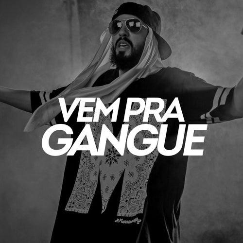 Vem pra Gangue by Mussoumano