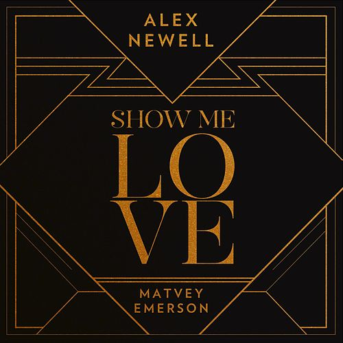 Show Me Love by Alex Newell