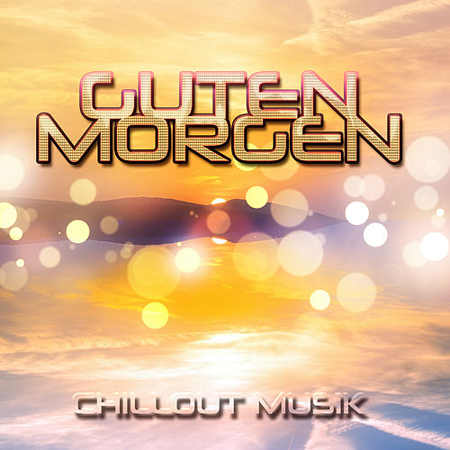 Guten Morgen Morgen Chillout Beruhige Dich Mit By