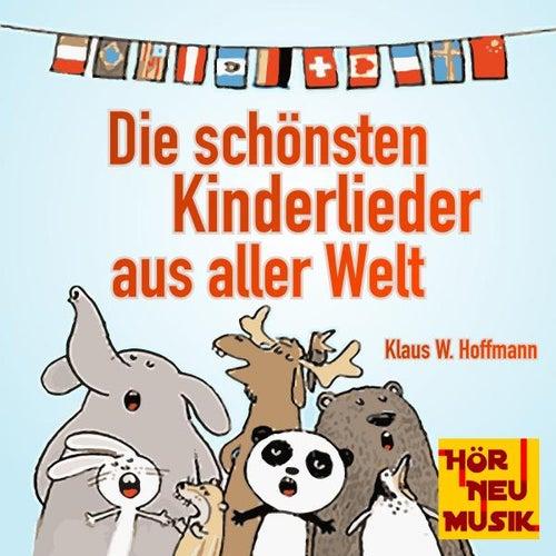 Die schönsten Kinderlieder aus aller Welt von Klaus W. Hoffmann