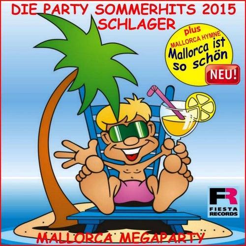 Die Schlager Party Sommer Hits 2015 Mallorca Megaparty (Plus Hymne Mallorca ist so schön) de Schmitti