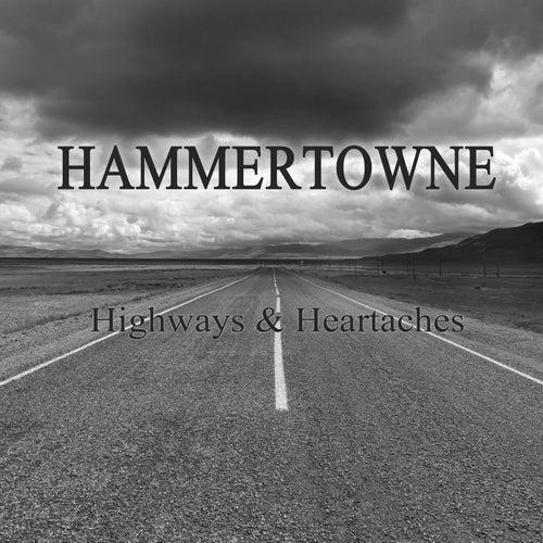 Highways & Heartaches di Hammertowne
