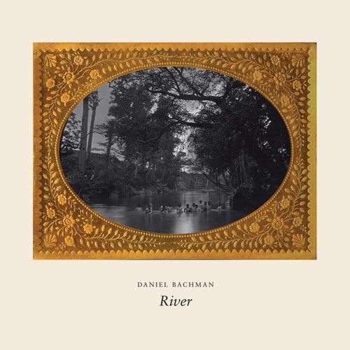 River de Daniel Bachman