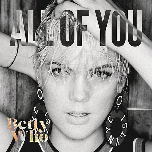 All of You: Remixes di Betty Who