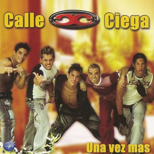 Una Vez Más by Calle Ciega (1)