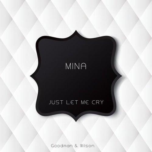 Just Let Me Cry von Mina