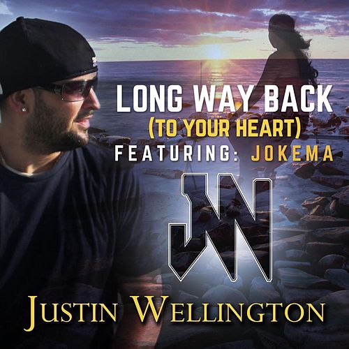 Long Way Back (To Your Heart) de Justin Wellington