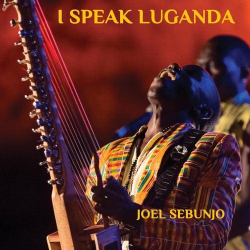 I Speak Luganda by Joel Sebunjo