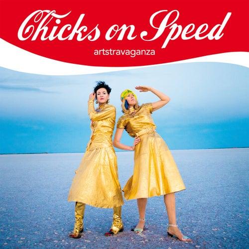 Artstravaganza de Chicks On Speed