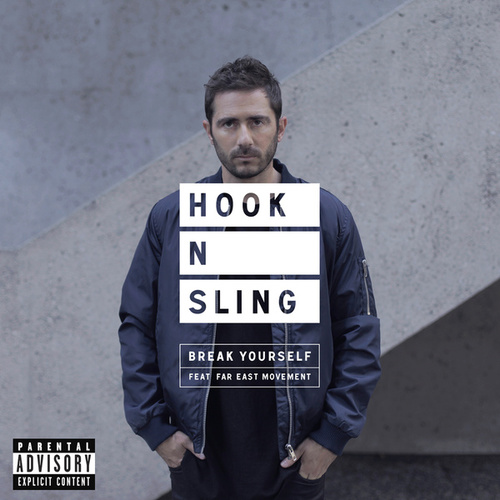Break Yourself von Hook N Sling