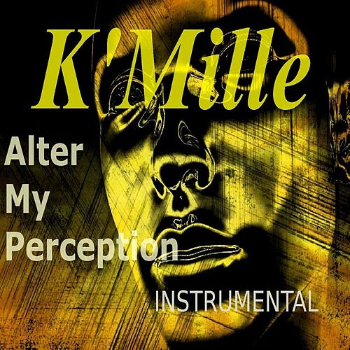 Alter My Perception-Instrumental by K-Mille