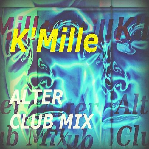 Alter Club Mix by K-Mille