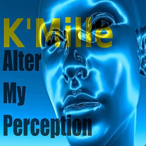 Alter My Perception by K-Mille