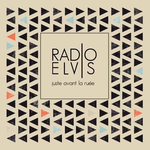 Juste avant la ruée de Radio Elvis