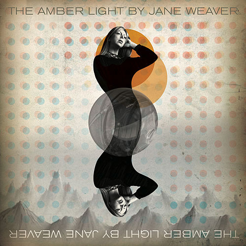 The Amber Light by Jane Weaver