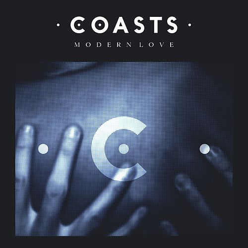 Modern Love by Coasts
