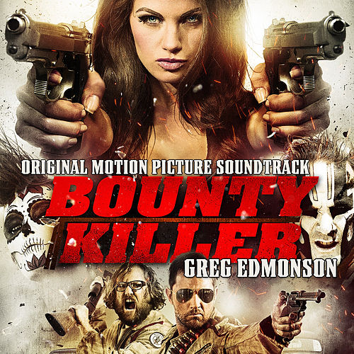 Bounty Killer (Original Motion Picture Soundtrack) by Greg Edmonson