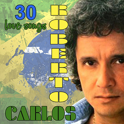 30 Love Songs de Roberto Carlos