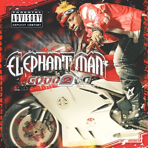 Good 2 Go von Elephant Man