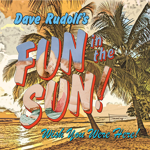 Fun in the Sun! von Dave Rudolf