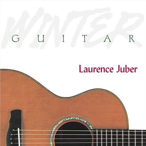 Winter Guitar by Laurence Juber