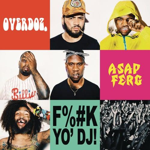 F**k Yo DJ von OverDoz.