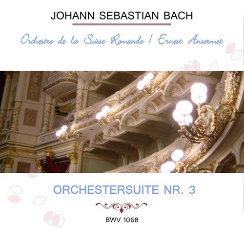 Orchestre de la Suisse Romande / Ernest Ansermet play: Johann Sebastian Bach: Orchestersuite Nr. 3, BWV 1068 von Orchestre de la Suisse Romande