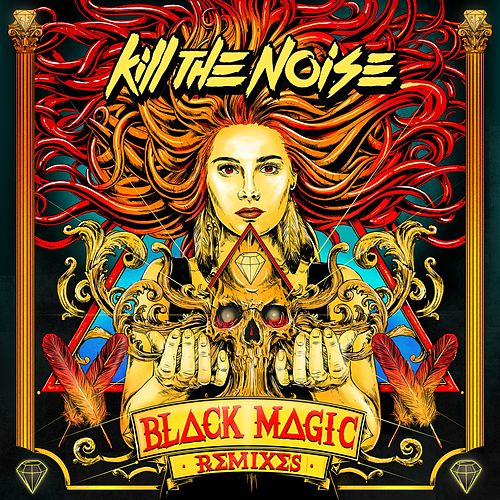 Black Magic Remixes EP von Kill The Noise