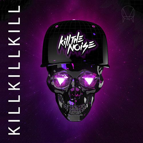 Kill Kill Kill EP by Kill The Noise