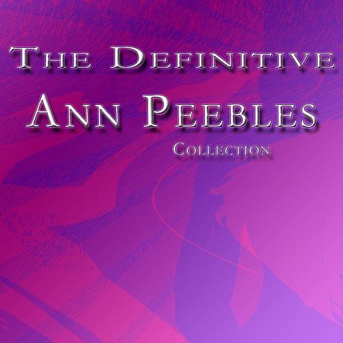 The Definitive Ann Peebles Collection de Ann Peebles