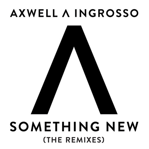 Something New (The Remixes) von Axwell