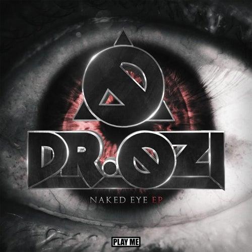 Naked Eye EP by Dr. Ozi