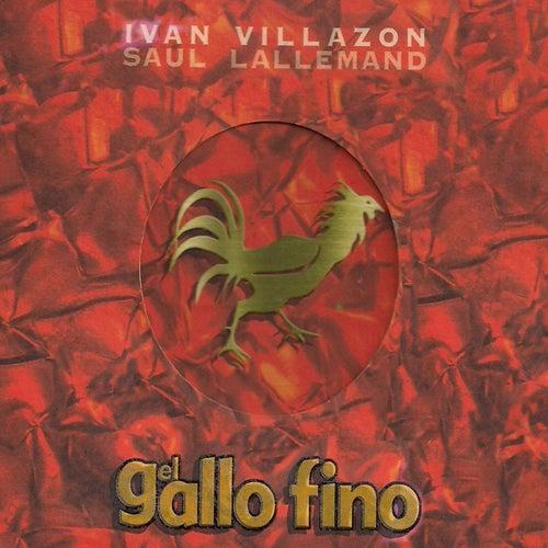 El Gallo Fino von Iván Villazón & Saúl Lallemand
