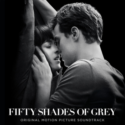 Fifty Shades Of Grey (Original Motion Picture Soundtrack) von Various Artists