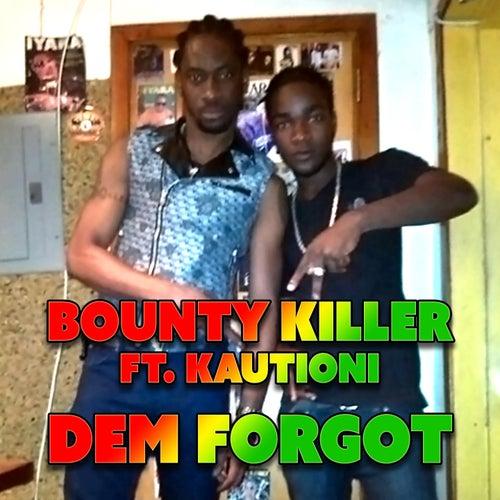 Dem Forgot by Bounty Killer