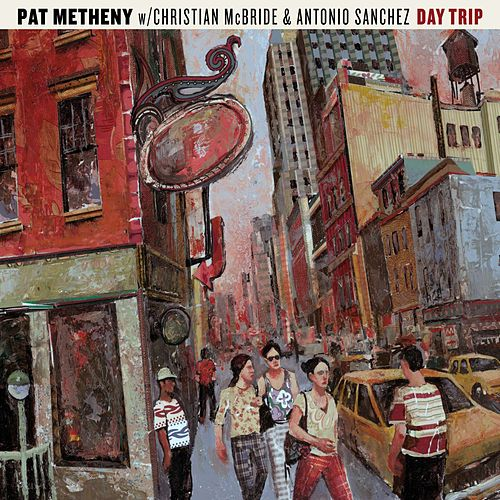 Day Trip by Pat Metheny
