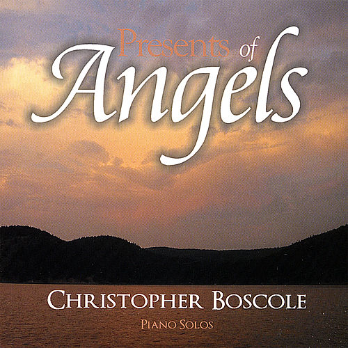 Presents of Angels by Christopher Boscole