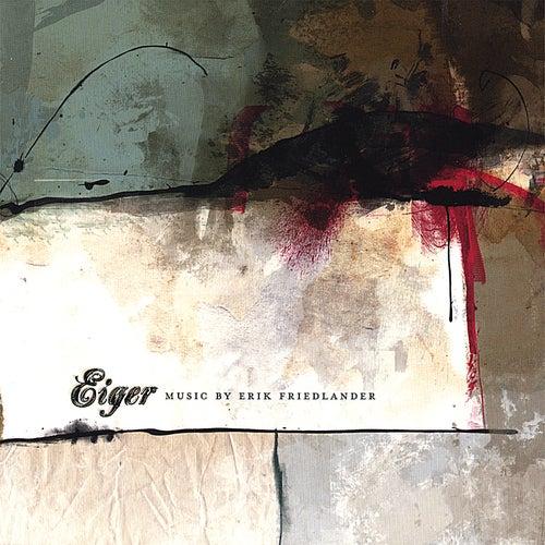 Eiger: Music By Erik Friedlander by Erik Friedlander