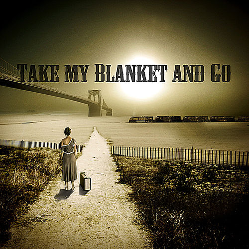 Take My Blanket and Go von Joe Purdy