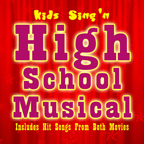 Kids Sing'n High School Musical by Kids Sing'n