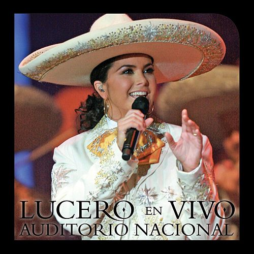 Lucero En Vivo  Auditorio Nacional von Lucero